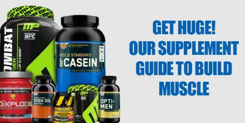 Get Huge! Our Muscle Building Supplement Guide