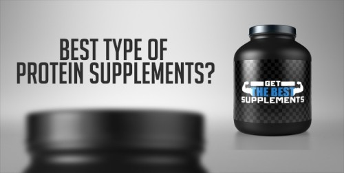 What are the best type of protein supplements?