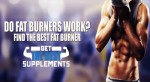 Looking for the best fat burners? Fat burners that work?
